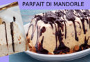 PARFAIT DI MANDORLE. Le ricette siciliane di zia Carmela
