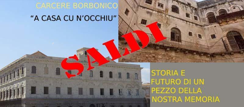 Nel silenzio di tutti vogliono S-VENDERE la nostra storia. Il Carcere Borbonico (ma anche Teatro Verga e Circuito).